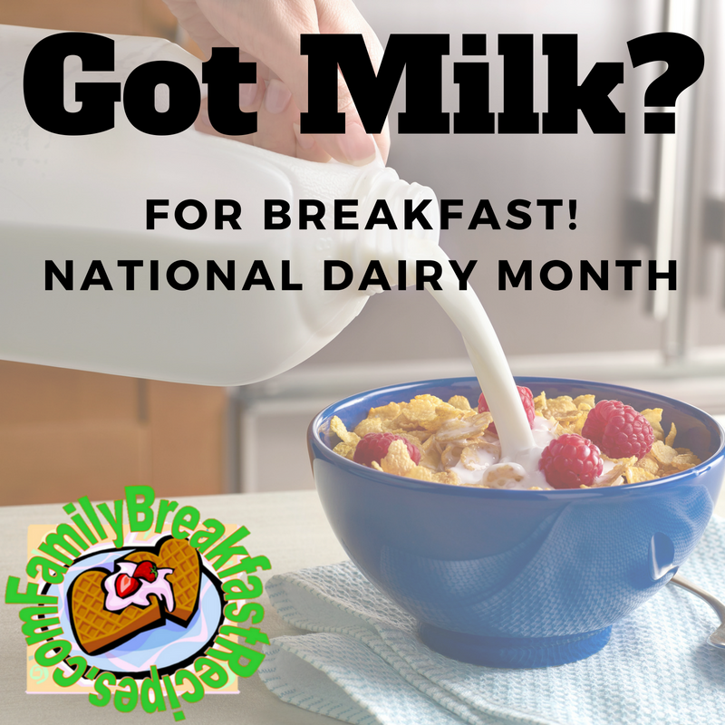 got milk for breakfast national dairy month family breakfast recipes